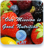Our Mission is good nutrition video.